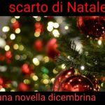 SCARTO DI NATALE – UNA NOVELLA DICEMBRINA – EPISODIO 3