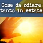COSE DA ODIARE TANTO D'ESTATE – EPISODIO 6 – IL CALDO D'IMPORTAZIONE